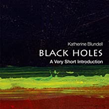 Black Holes: A Very Short Introduction Audiobook by Katherine Blundell Narrated by Leila Birch