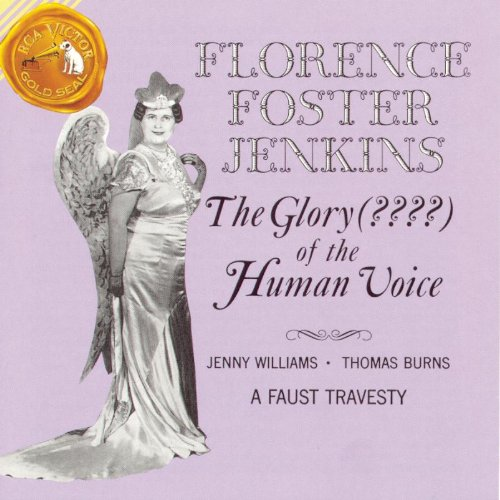 The Glory (????) of the Human Voice by Florence Foster Jenkins