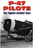 img - for P-47 Pilots - The Fighter-Bomber Boys book / textbook / text book