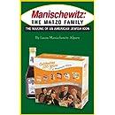 Manischewitz: The Matzo Family: The Making of an American Jewish Icon