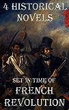 4 Historical Novels Set In Time Of French Revolution: Boxed Set
