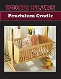 PENDULUM CRADLE - PAPER WOODWORKING PLAN