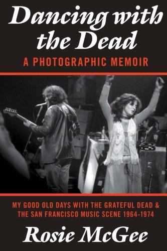Rosie McGee Dancing with the Dead: A Photographic Memoir
