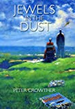 Jewels in the Dust (1596064927) by Peter Crowther