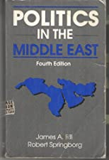 Politics in the Middle East by James A. Bill