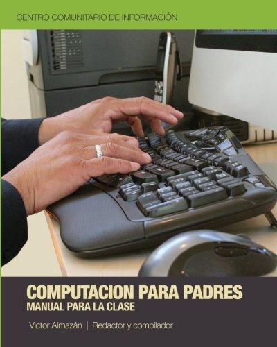 Computación para Padres: Una introducción para las computadoras (Spanish Edition)