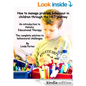 How to manage problem behaviour in children through the HET journey (Step by step guide to managing problem behaviour in children Book 1)