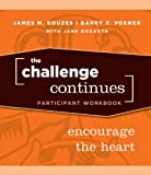 The Challenge Continues, Participant Workbook: Encourage the Heart (0470402830) by Kouzes, James M.