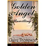 "Golden Angel: Unwillingvon ""Claire Thompson"""