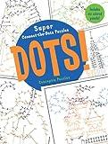 Dots!: Super Connect-the-Dots Puzzles