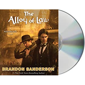 The Alloy of Law: A Mistborn Novel by Brandon Sanderson Audiobook