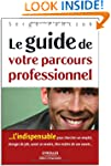 GUIDE DE VOTRE PARCOURS PROFESSIONNEL...