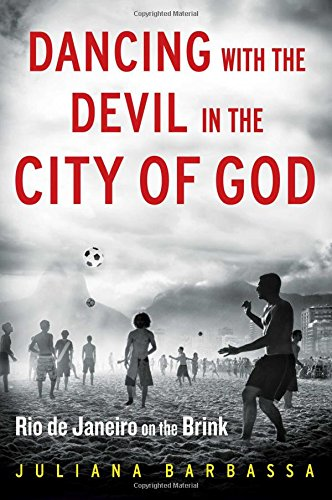 Download Dancing with the Devil in the City of God: Rio de Janeiro on the Brink