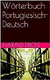 W�rterbuch Portugiesisch-Deutsch