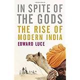 In Spite of the Gods: The Strange Rise of Modern India ~ Edward Luce