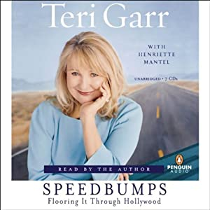 Speedbumps: Flooring It Through Hollywood | [Teri Garr, Henriette Mantel]
