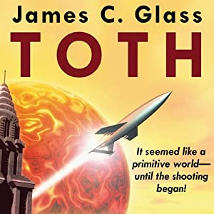 Toth: A Science Fiction Novel   [James C. Glass]