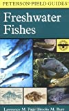 img - for A Field Guide to Freshwater Fishes: North America North of Mexico (Peterson Field Guides) by Page, Lawrence M., Burr, Brooks M. (1991) Paperback book / textbook / text book