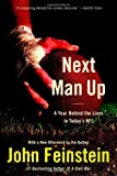 Next Man Up: A Year Behind the Lines in Today's NFL (0316013285) by Feinstein, John