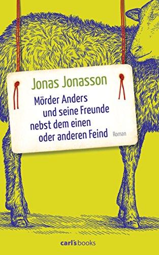 Mörder Anders und seine Freunde nebst dem einen oder anderen Feind: Roman: Alle Infos bei Amazon