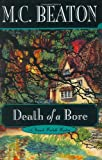 M. C. Beaton Death of a Bore (Hamish Macbeth Mysteries)