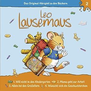 Leo Lausemaus will nicht in den Kindergarten (Leo Lausemaus 2) Hörspiel