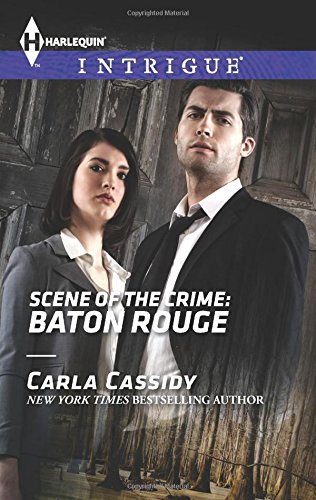 Scene of the Crime: Baton Rouge (Harlequin Intrigue Series)