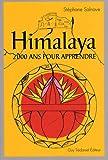 echange, troc Stéphane Salnave - Himalaya : Deux mille ans pour apprendre