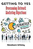 img - for Getting to Yes: Overcoming Network Marketing Objections book / textbook / text book