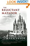 The Reluctant Matador: A Hugo Marston Novel (A Hugo Marston Novel Series Book 5)