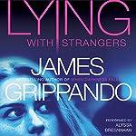 Lying with Strangers | James Grippando