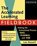 The Accelerated Learning Fieldbook, (includes Music CD-ROM): Making the Instructional Process Fast, Flexible, and Fun