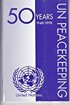 50 Years UN Peacekeeping 1948 - 1998 by Anon