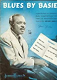 img - for Blues By Basie: A Collection of Original Blues Compositions for Piano As Recorded and Played By Count Basie book / textbook / text book