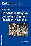 Griechische Religion Der Archaischen Und Klassischen Epoche (Die Religionen Der Menschheit) (German Edition) (3170213121) by Burkert, Walter