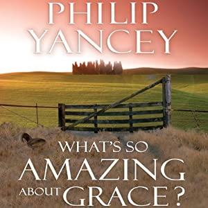 What's So Amazing About Grace? Audiobook