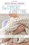 img - for Project Knitwell Presents The Comfort of Knitting book / textbook / text book