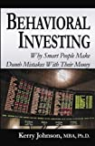 img - for Behavioral Investing: Why Smart People Make Dumb Mistakes With Their Money book / textbook / text book