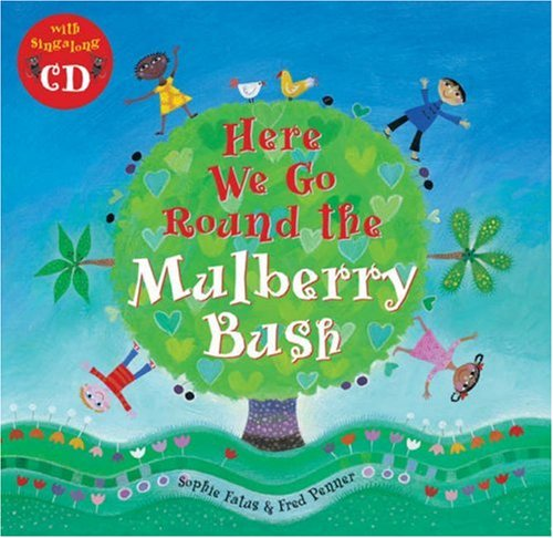 Here We Go Round the Mulberry Bush (Book & CD)