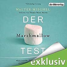 Der Marshmallow-Test: Willensstärke, Belohnungsaufschub und die Entwicklung der Persönlichkeit (       ungekürzt) von Walter Mischel Gesprochen von: Thomas Balou Martin