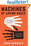 Machines of Loving Grace: The Quest f...