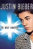 Justin Bieber : The Next Chapter