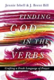 img - for Finding God in the Verbs: Crafting a Fresh Language of Prayer book / textbook / text book
