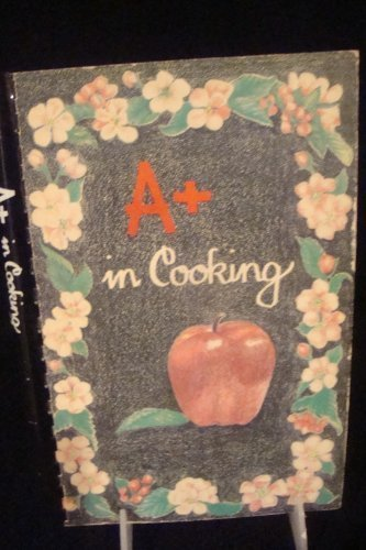 A+ in Cooking by Cleone Colvin