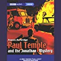 Paul Temple and the Jonathan Mystery (Dramatized) Hörspiel von Francis Durbridge Gesprochen von: Peter Coke, Majorie Westbury, Full Cast