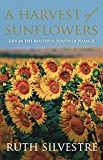 img - for A Harvest of Sunflowers by Ruth Silvestre (2010-08-02) book / textbook / text book
