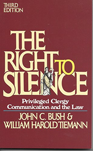 The Right to Silence: Privileged Clergy Communication and the Law
