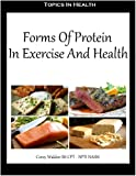 Forms Of Protein In Exercise And Health (Topics In health)