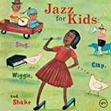 echange, troc Various Artists - Jazz for Kids: Sing Clap Wiggle & Shake