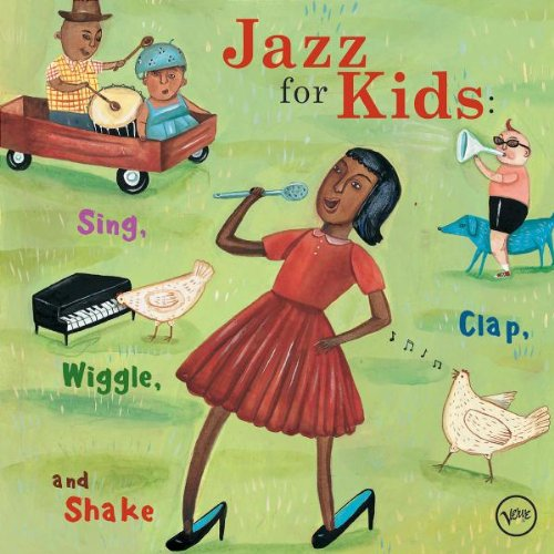 Jazz for Kids: Sing Clap Wiggle & Shake by Jazz for Kids-Sing Clap Wiggle & Shake
